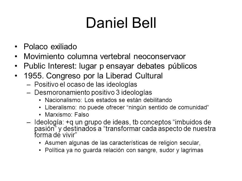 Daniel Bell Polaco exiliado Movimiento columna vertebral neoconservaor