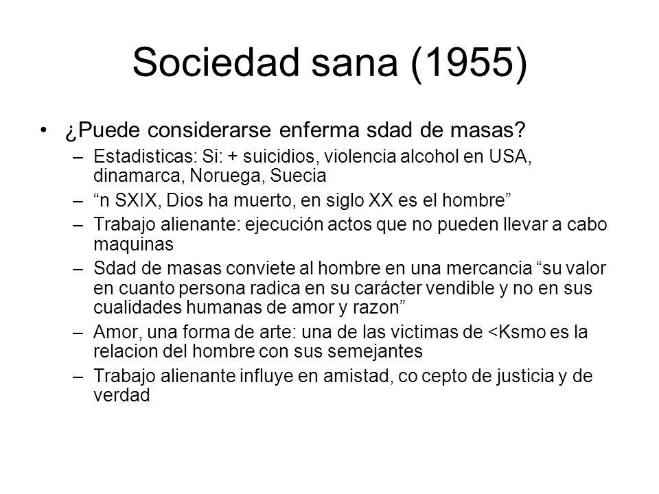 Sociedad sana (1955) ¿Puede considerarse enferma sdad de masas