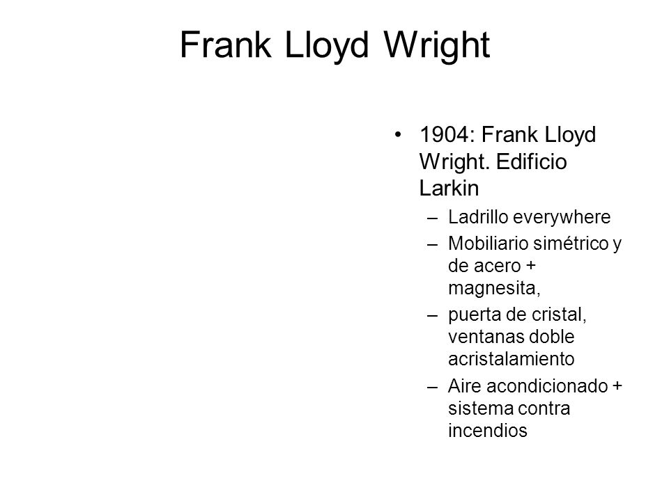 Frank Lloyd Wright 1904: Frank Lloyd Wright. Edificio Larkin