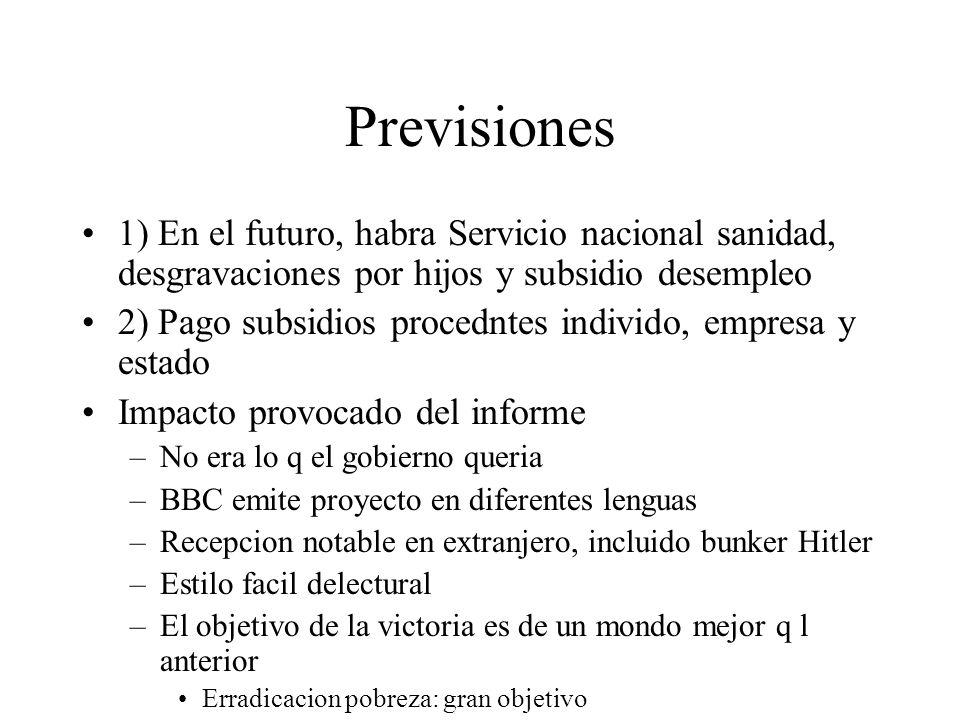 Previsiones 1) En el futuro, habra Servicio nacional sanidad, desgravaciones por hijos y subsidio desempleo.