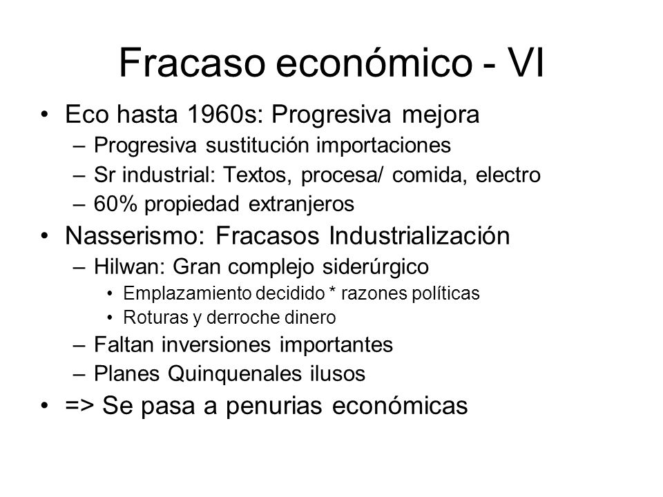 Fracaso económico - VI Eco hasta 1960s: Progresiva mejora