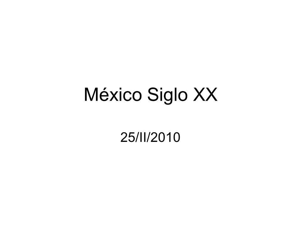 México Siglo XX 25/II/2010