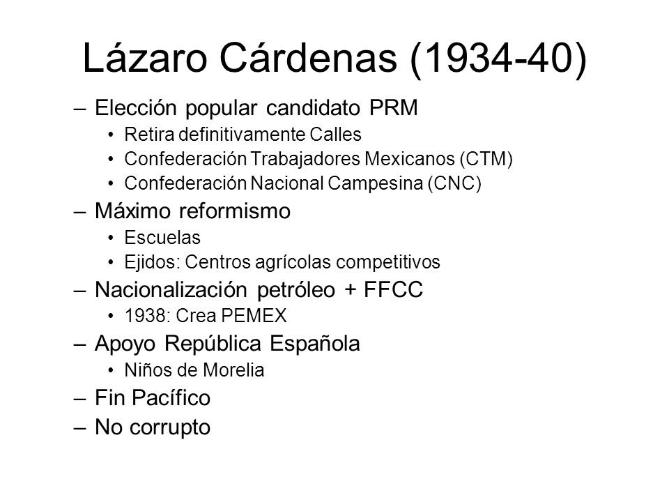 Lázaro Cárdenas (1934-40) Elección popular candidato PRM