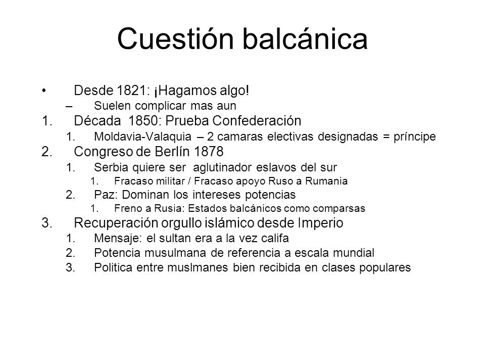 Cuestión balcánica Desde 1821: ¡Hagamos algo!