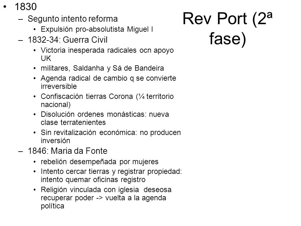 Rev Port (2ª fase) 1830 Segunto intento reforma 1832-34: Guerra Civil