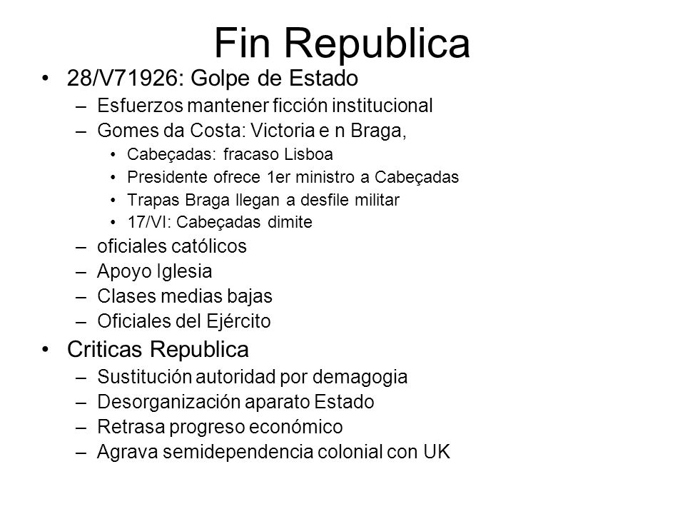 Fin Republica 28/V71926: Golpe de Estado Criticas Republica