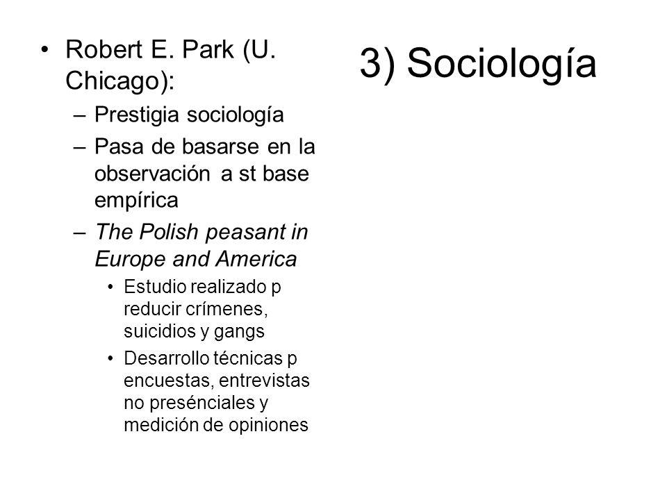 3) Sociología Robert E. Park (U. Chicago): Prestigia sociología