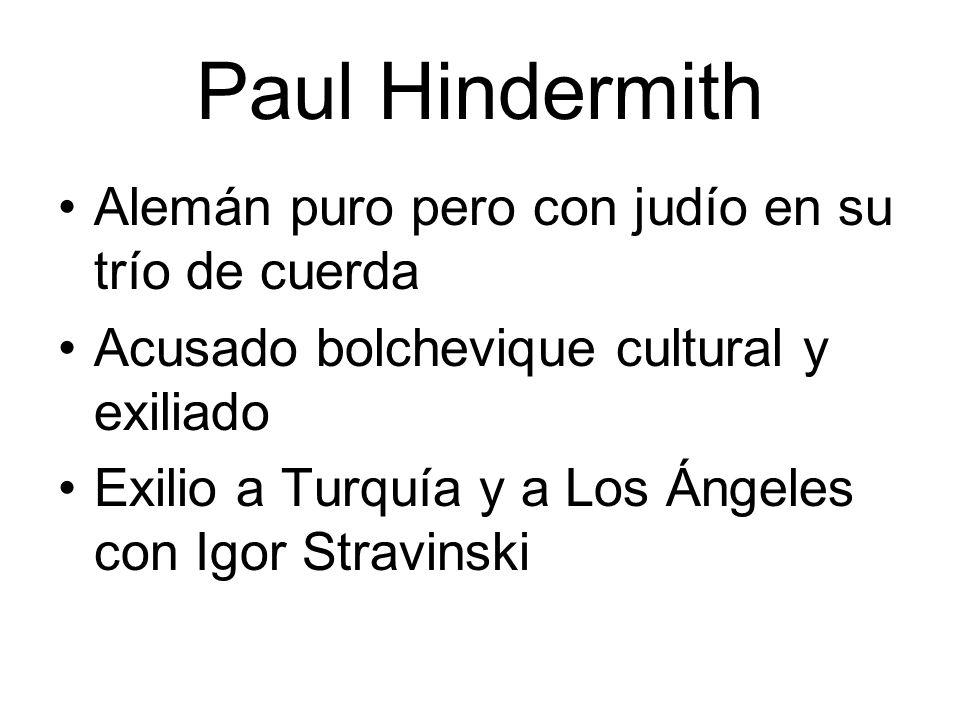 Paul Hindermith Alemán puro pero con judío en su trío de cuerda