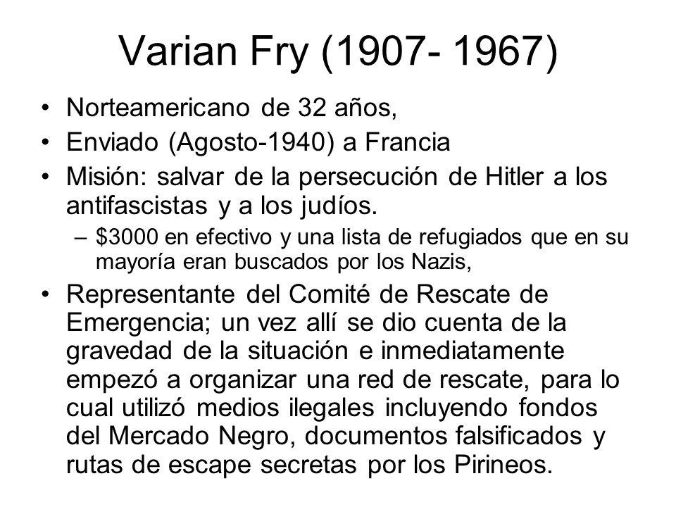 Varian Fry (1907- 1967) Norteamericano de 32 años,