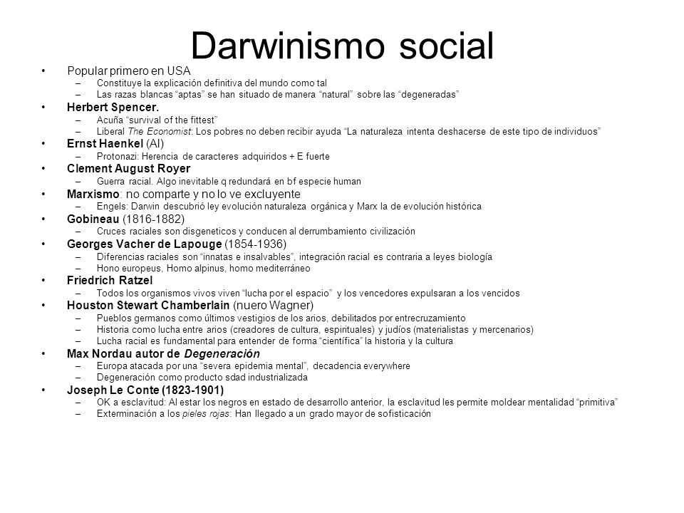 Darwinismo social Popular primero en USA Herbert Spencer.