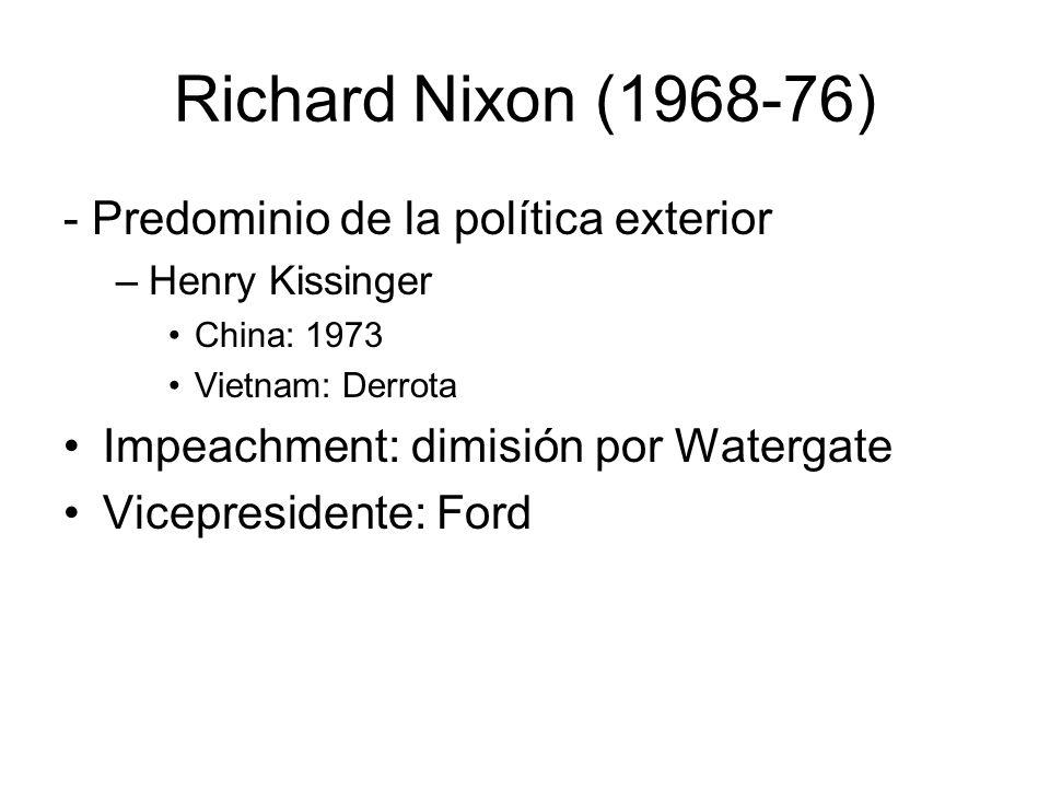 Richard Nixon (1968-76) - Predominio de la política exterior