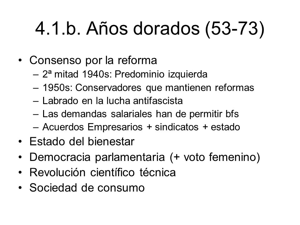 4.1.b. Años dorados (53-73) Consenso por la reforma
