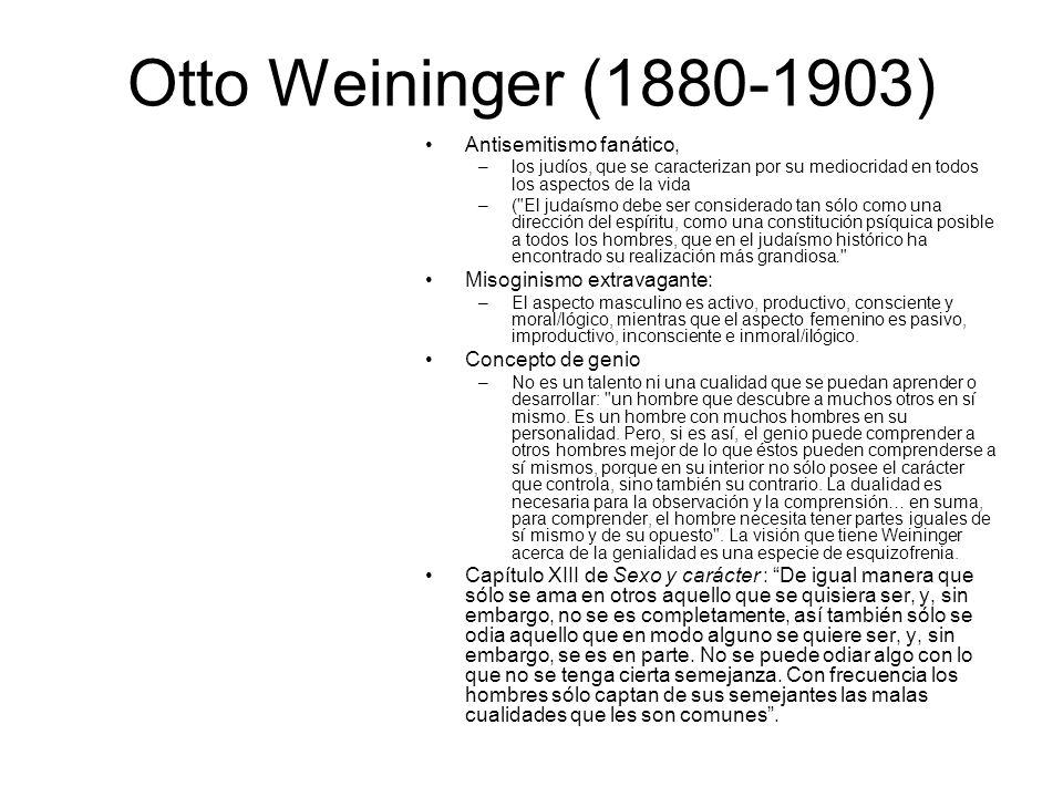 Otto Weininger (1880-1903) Antisemitismo fanático,