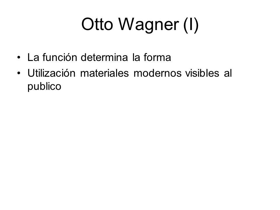 Otto Wagner (I) La función determina la forma