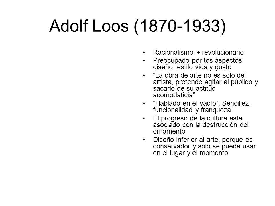 Adolf Loos (1870-1933) Racionalismo + revolucionario