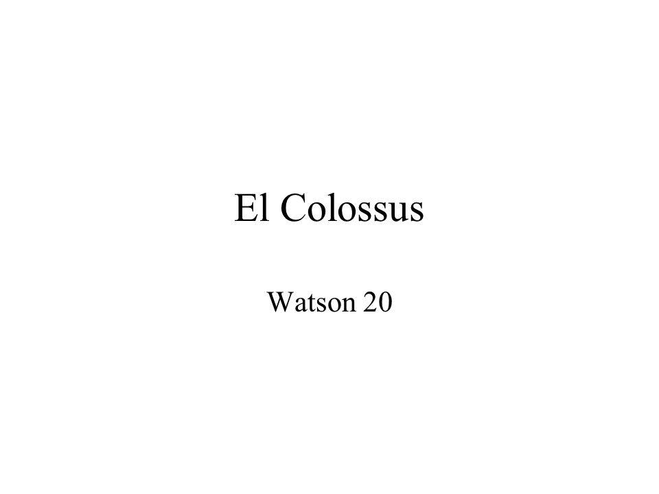 El Colossus Watson 20