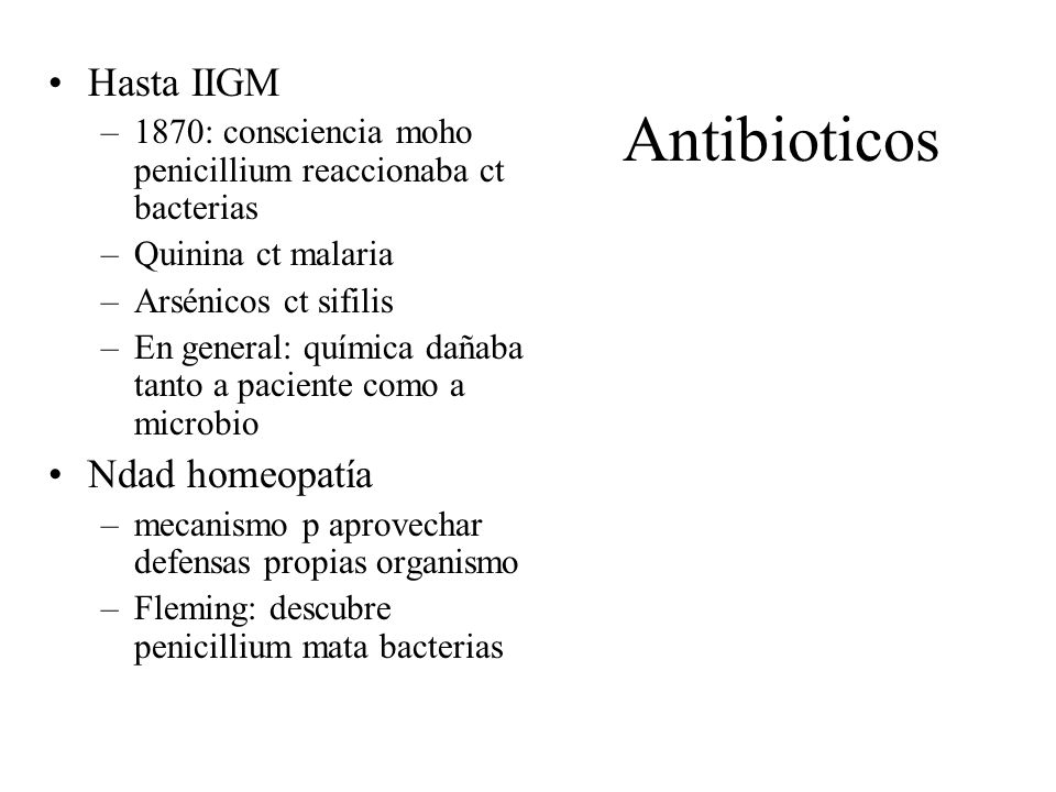 Antibioticos Hasta IIGM Ndad homeopatía