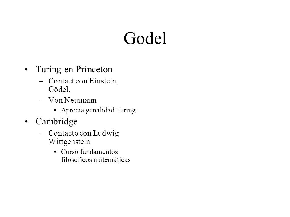 Godel Turing en Princeton Cambridge Contact con Einstein, Gödel,