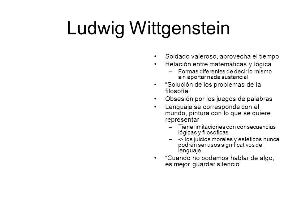 Ludwig Wittgenstein Soldado valeroso, aprovecha el tiempo