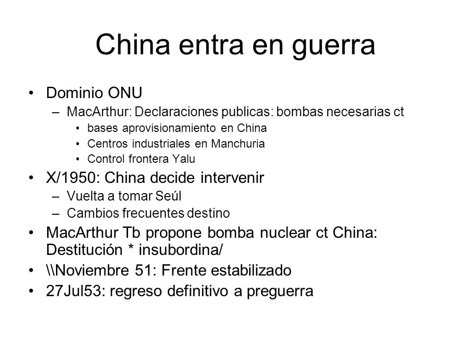 China entra en guerra Dominio ONU X/1950: China decide intervenir