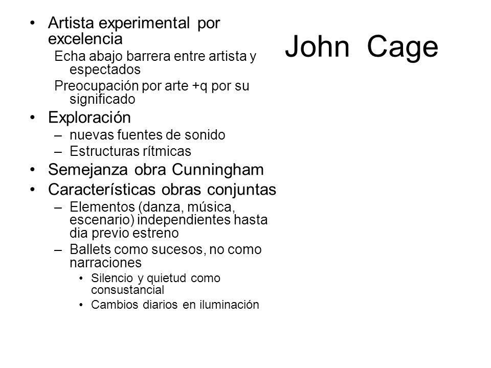John Cage Artista experimental por excelencia Exploración