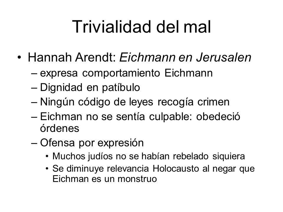 Trivialidad del mal Hannah Arendt: Eichmann en Jerusalen