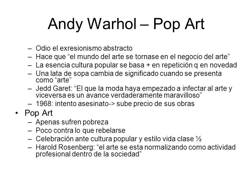 Andy Warhol – Pop Art Pop Art Odio el exresionismo abstracto