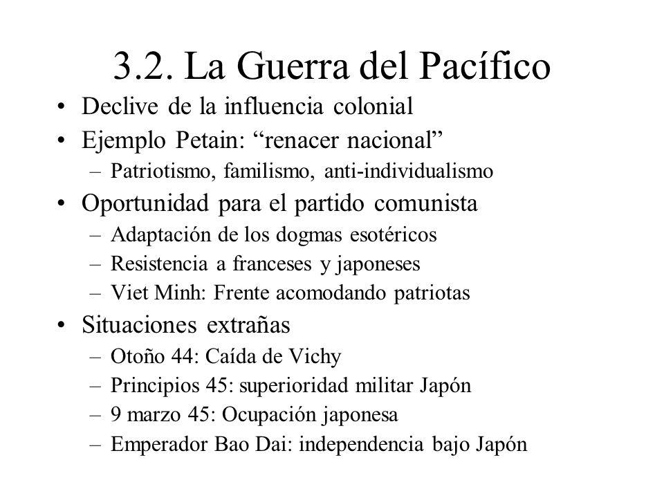 3.2. La Guerra del Pacífico Declive de la influencia colonial