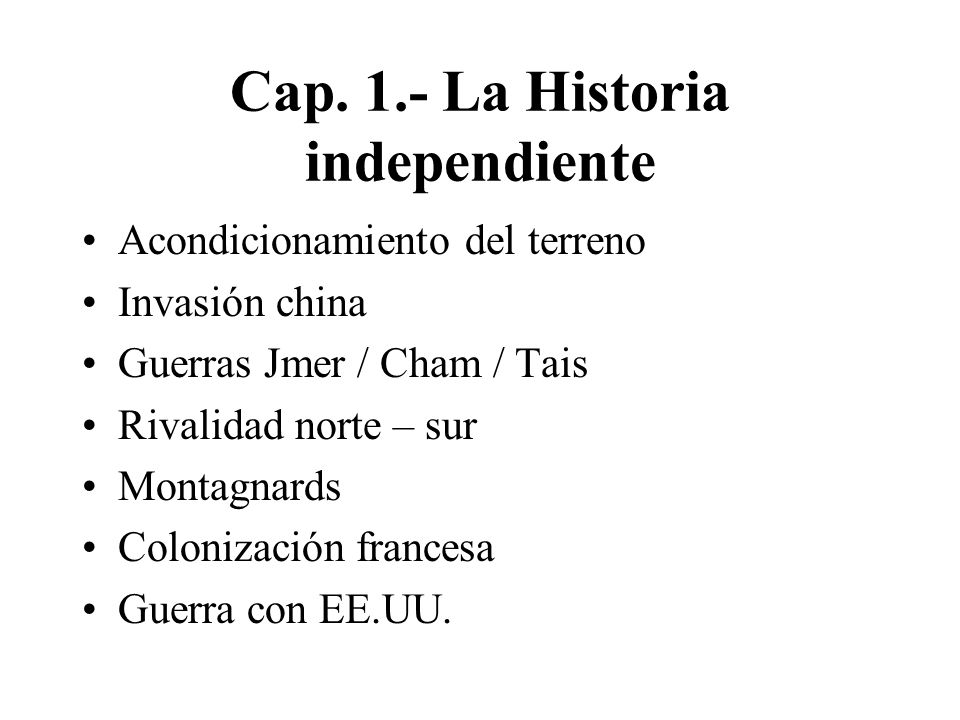 Cap. 1.- La Historia independiente