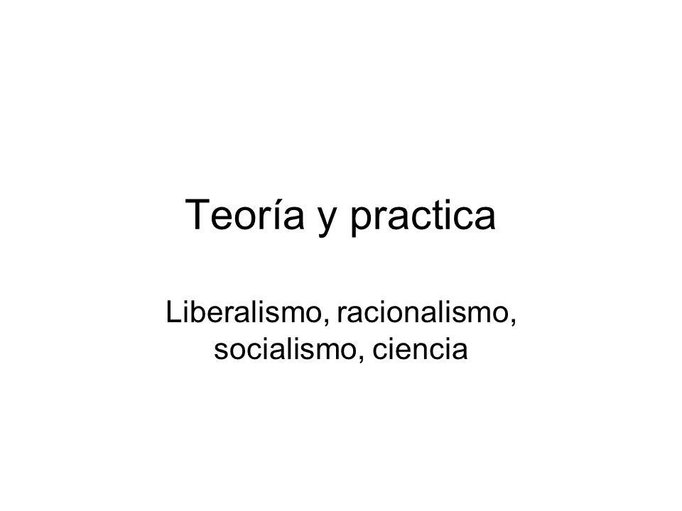Liberalismo, racionalismo, socialismo, ciencia