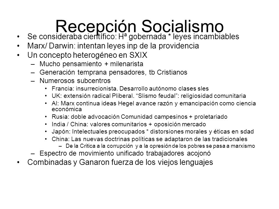 Recepción Socialismo Se consideraba científico: Hª gobernada * leyes incambiables. Marx/ Darwin: intentan leyes inp de la providencia.