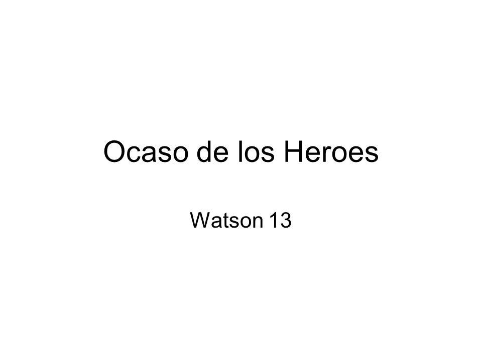 Ocaso de los Heroes Watson 13