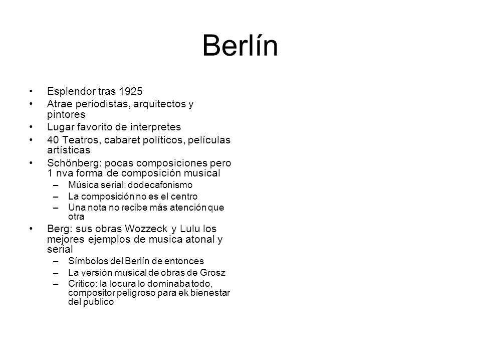 Berlín Esplendor tras 1925 Atrae periodistas, arquitectos y pintores