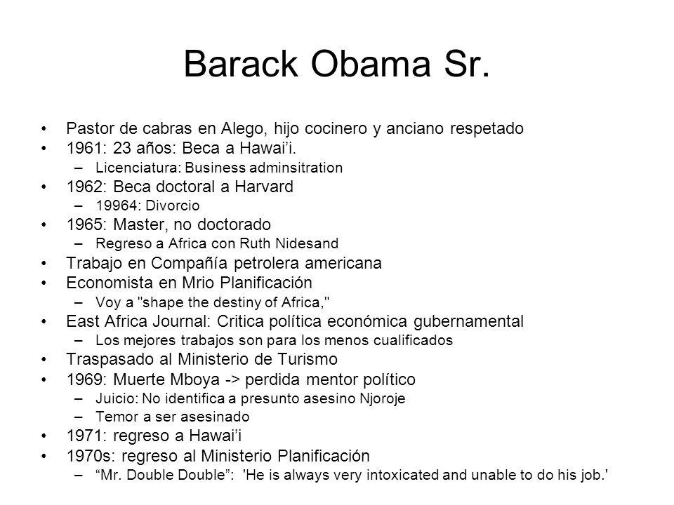 Barack Obama Sr. Pastor de cabras en Alego, hijo cocinero y anciano respetado. 1961: 23 años: Beca a Hawai'i.
