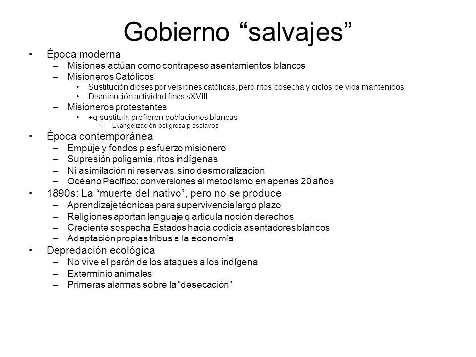 Gobierno salvajes Época moderna Época contemporánea