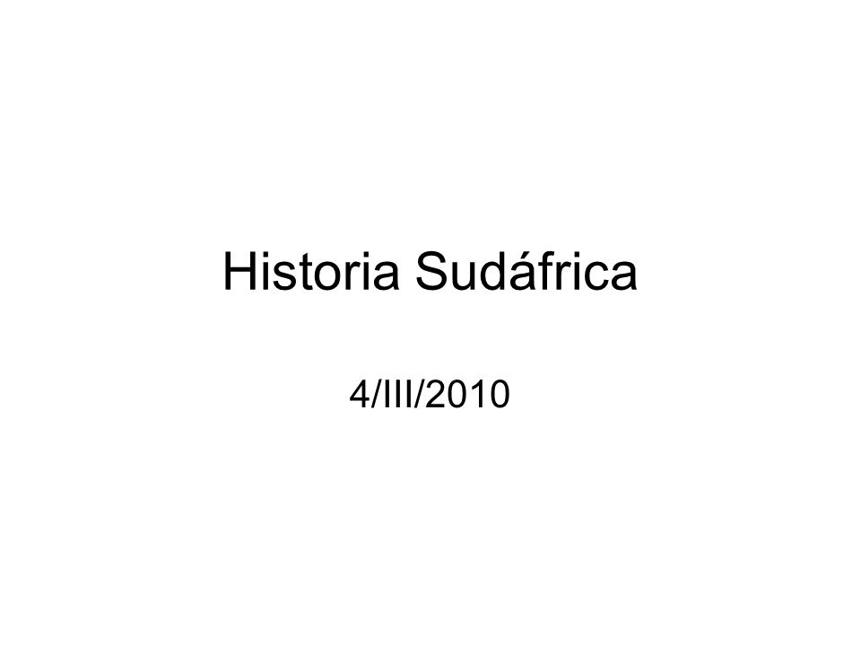 Historia Sudáfrica 4/III/2010
