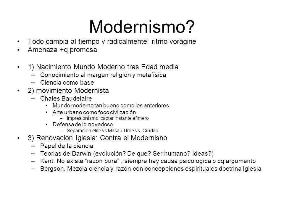 Modernismo Todo cambia al tiempo y radicalmente: ritmo vorágine