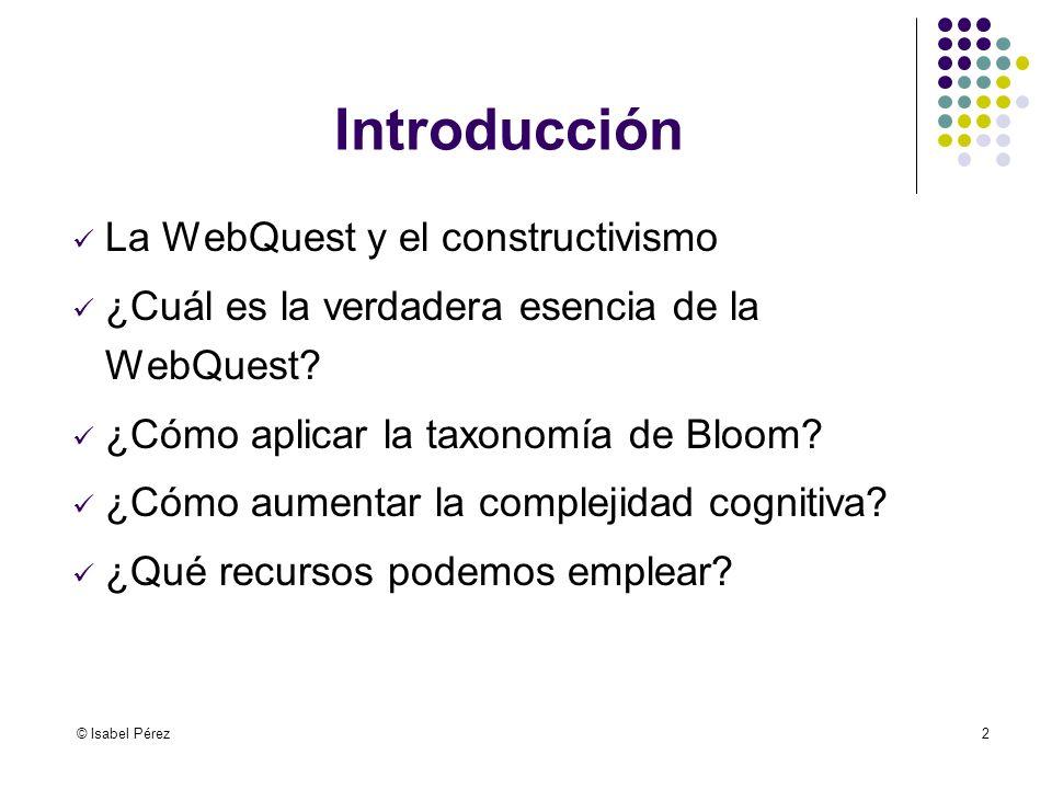 Introducción La WebQuest y el constructivismo