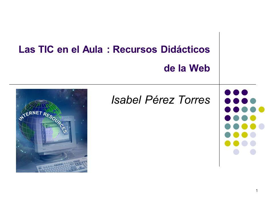 Las TIC en el Aula : Recursos Didácticos de la Web