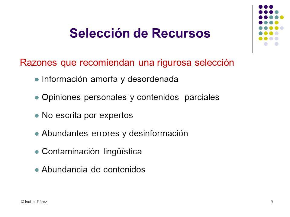 Selección de Recursos Razones que recomiendan una rigurosa selección