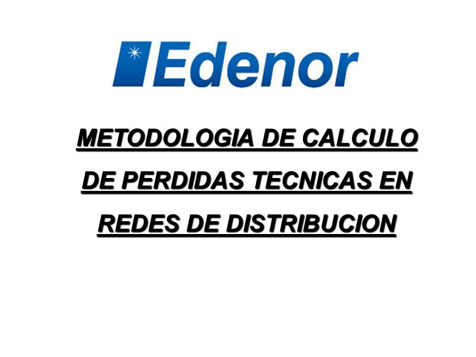 METODOLOGIA DE CALCULO DE PERDIDAS TECNICAS EN REDES DE DISTRIBUCION