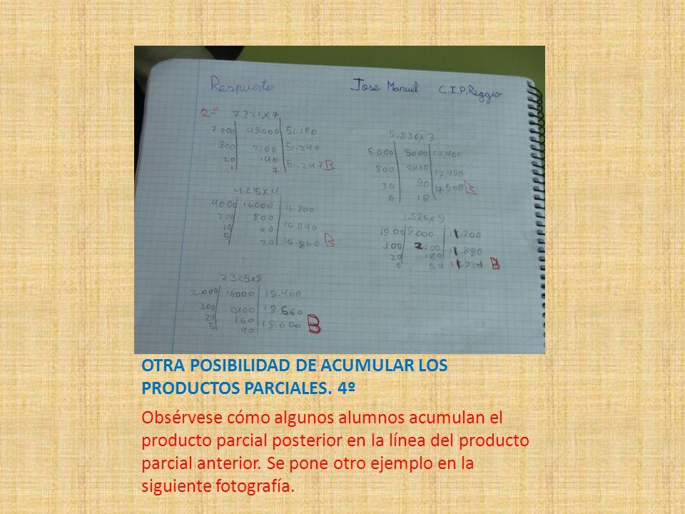 OTRA POSIBILIDAD DE ACUMULAR LOS PRODUCTOS PARCIALES. 4º