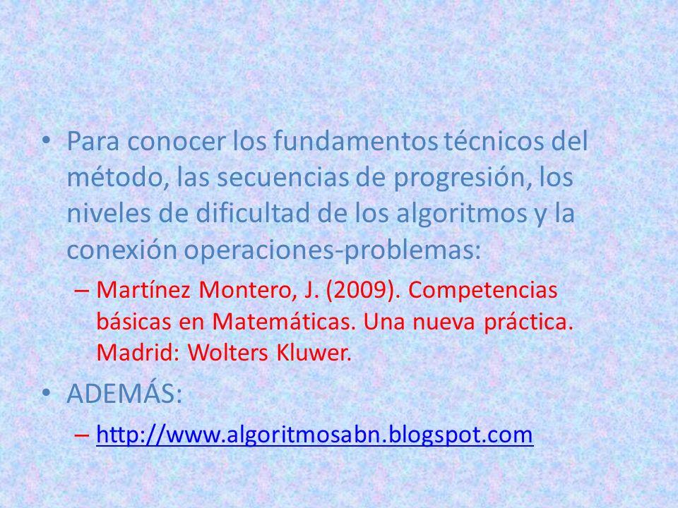 Para conocer los fundamentos técnicos del método, las secuencias de progresión, los niveles de dificultad de los algoritmos y la conexión operaciones-problemas: