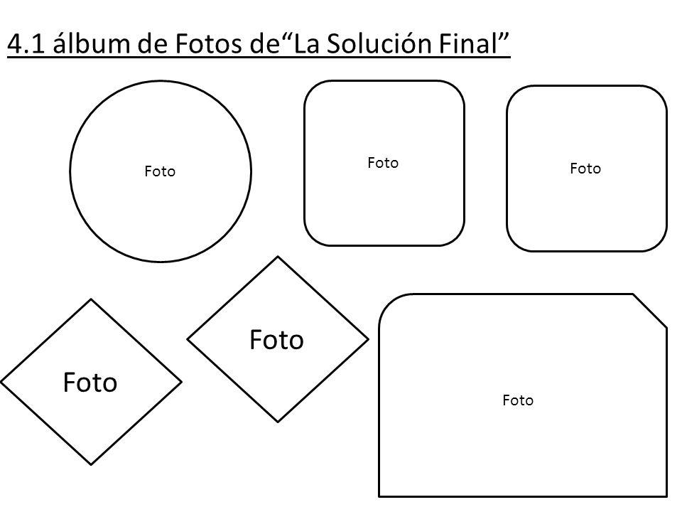 4.1 álbum de Fotos de La Solución Final
