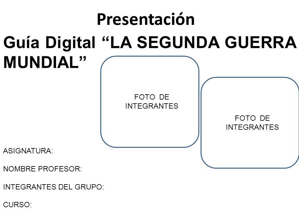 Presentación Guía Digital LA SEGUNDA GUERRA MUNDIAL