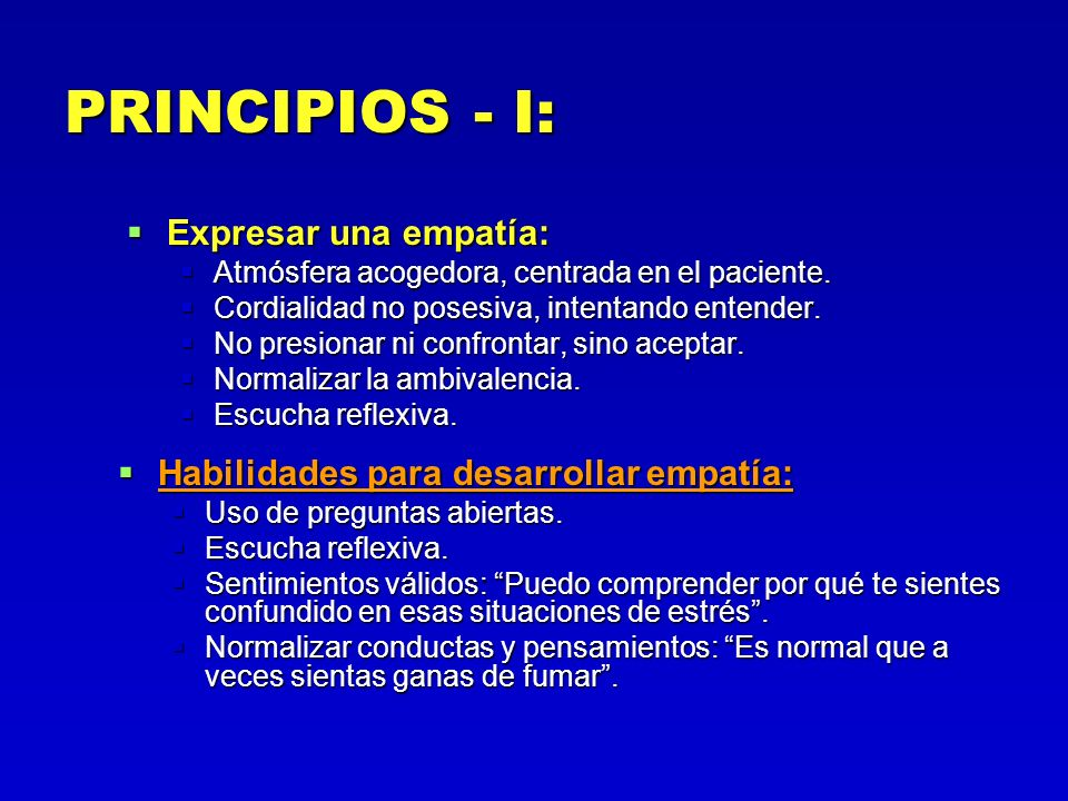 PRINCIPIOS - I: Expresar una empatía:
