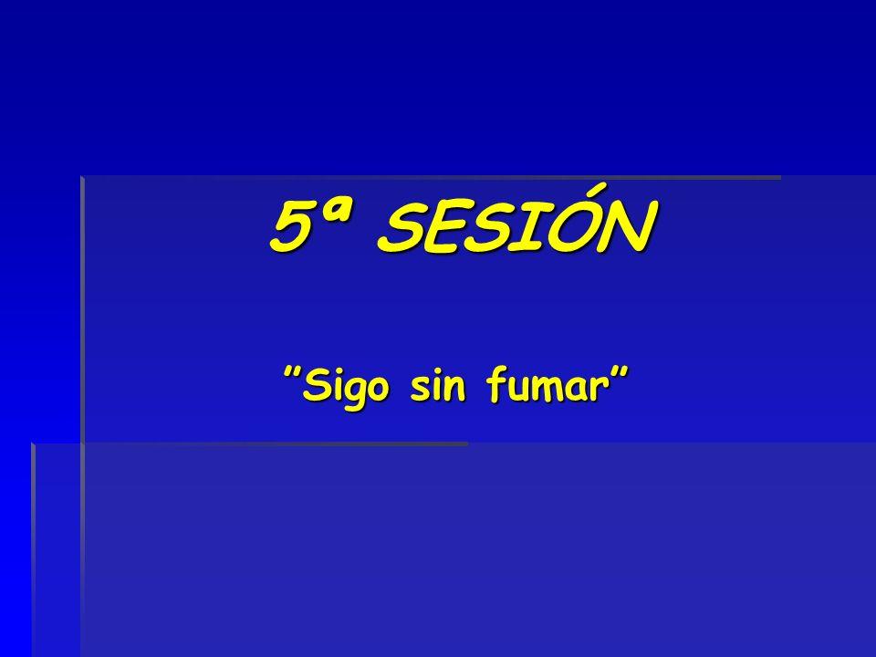 5ª SESIÓN Sigo sin fumar