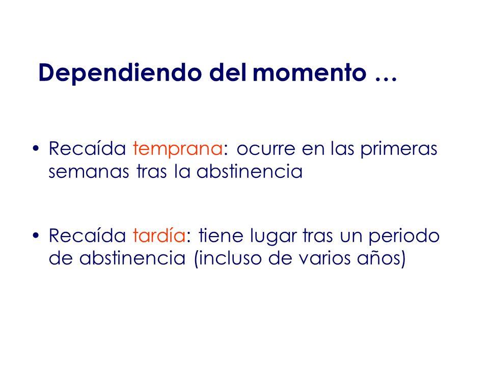 Dependiendo del momento …
