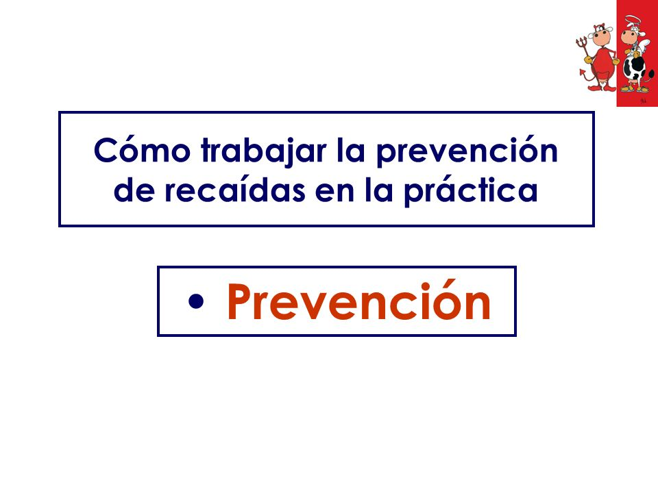 Cómo trabajar la prevención de recaídas en la práctica