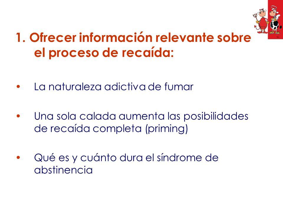 1. Ofrecer información relevante sobre el proceso de recaída: